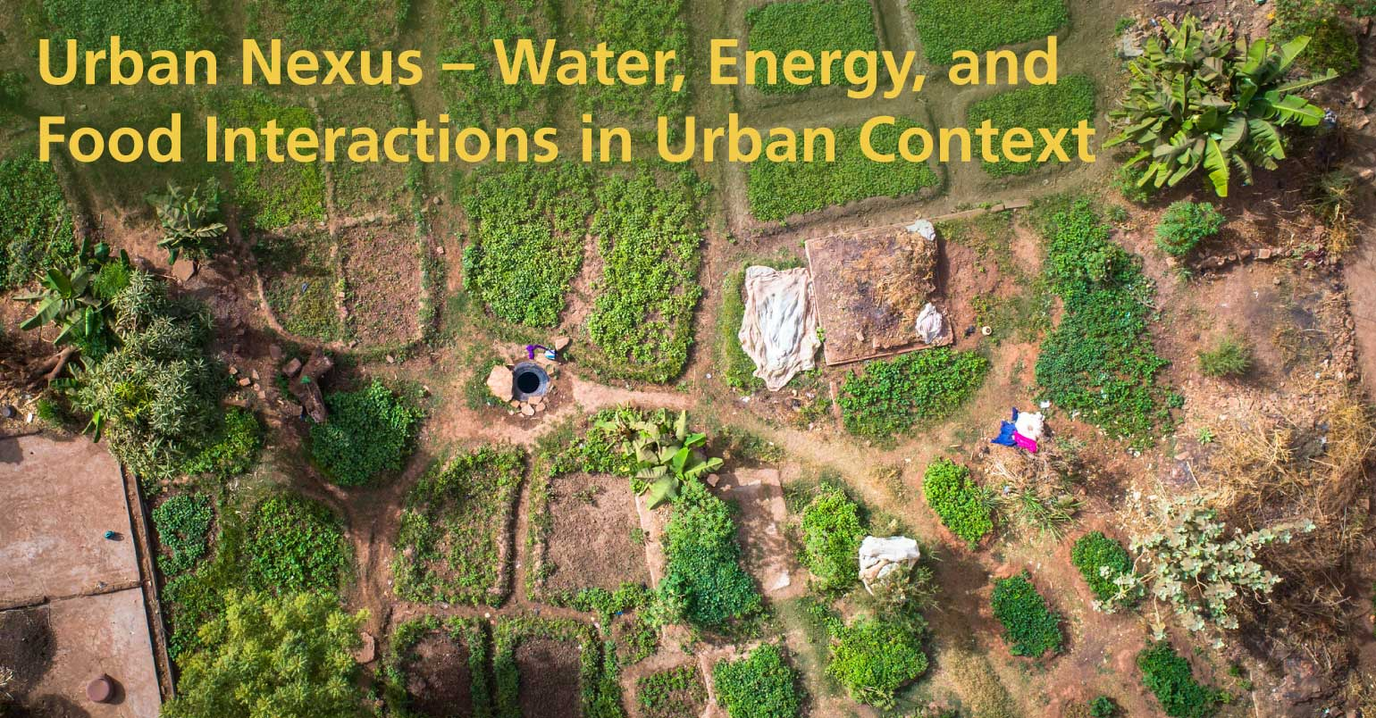 Urban Nexus – Water, Energy, and Food Interactions in Urban Context